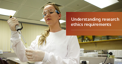 Understanding research ethics requirements